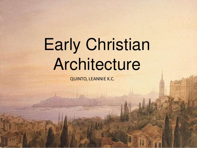 HISTORY: Early Christian Architecture