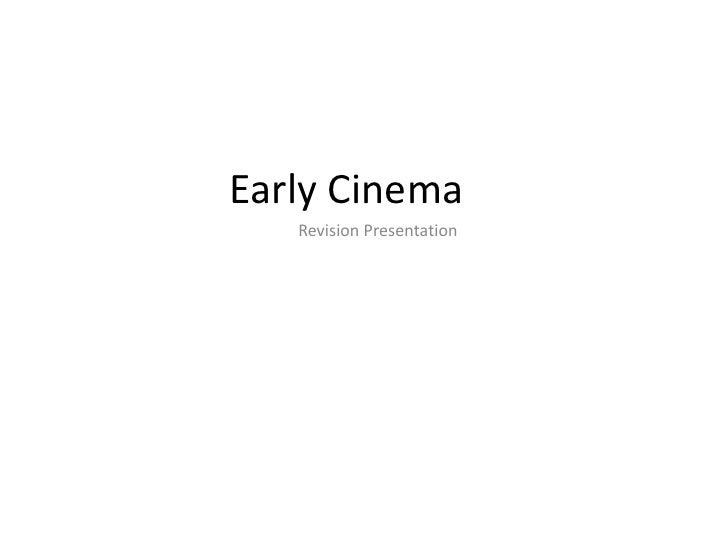 Early Cinema   Revision Presentation