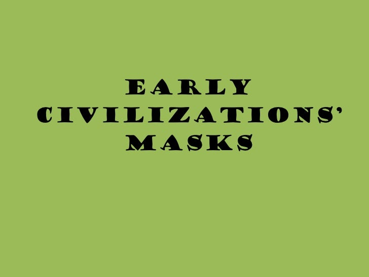 Early Civilizations' Masks