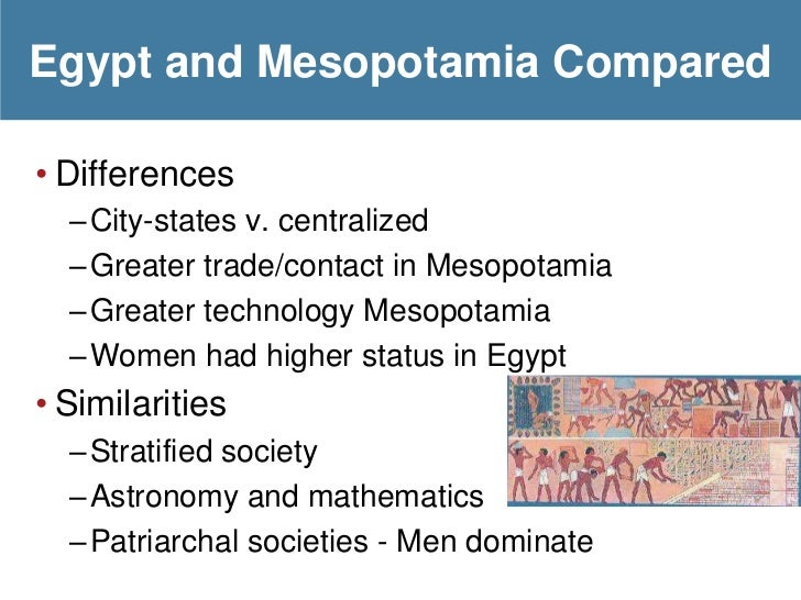 the difference between egypt and mesopotamia The one difference between mesopotamia and egypt in terms of economy is that the nile government controlled most if not more about mesopotamia and egypt.