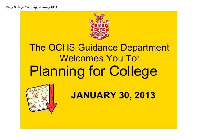 EarlyCollegePlanningJanuary2013                 TheOCHSGuidanceDepartment                       WelcomesYouTo:...