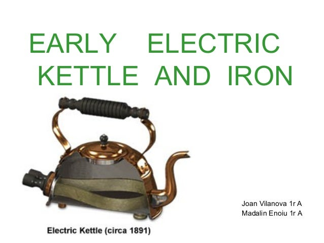 Early Electric Irons ~ Early electric kettle and iron