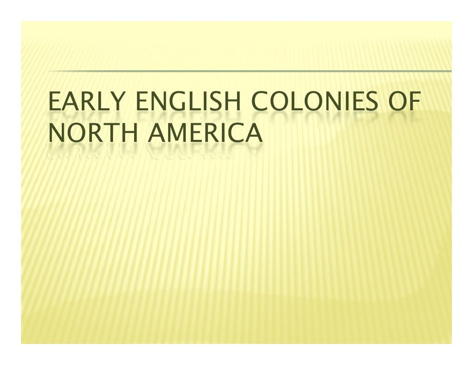 EARLY ENGLISH COLONIES OF NORTH AMERICA