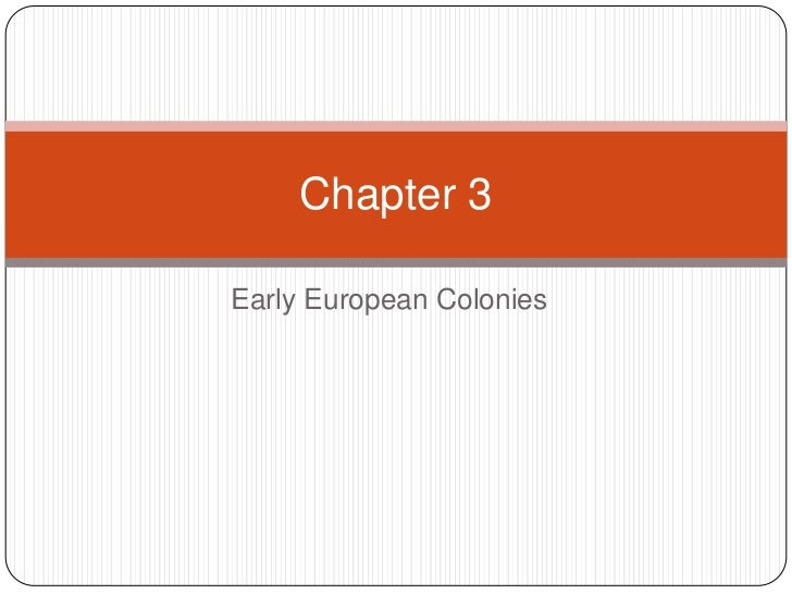 Chapter 3Early European Colonies