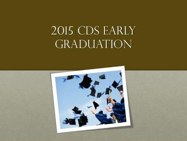 2015 CDS Early Graduation
