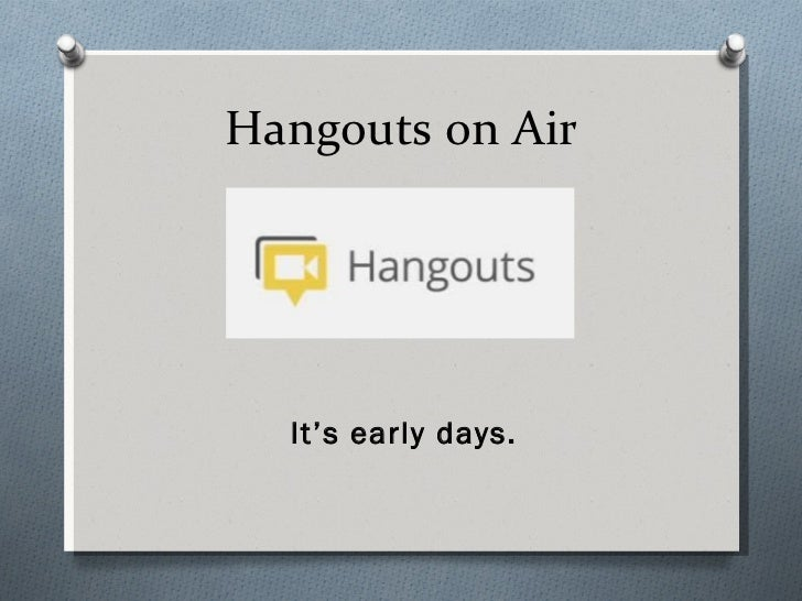 Hangouts on Air  It's early days.