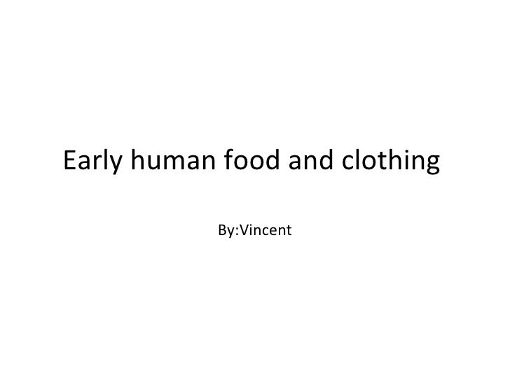 Early Man Food Early Human Food And Clothing