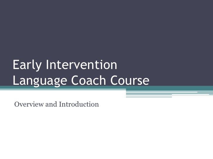 Early Intervention Language Coach Course<br />Overview and Introduction<br />