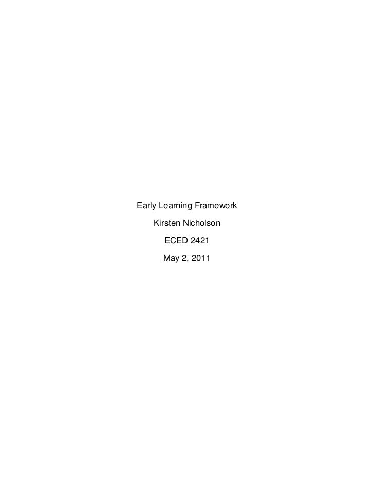 Early Learning Framework<br />Kirsten Nicholson<br />ECED 2421<br />May 2, 2011<br />Summary of points<br />Vision<br />Th...