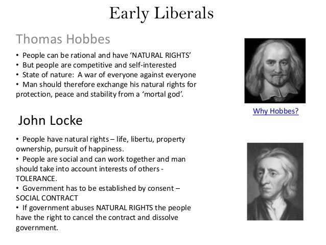Early Liberals Thomas Hobbes • People can be rational and have 'NATURAL RIGHTS' • But people are competitive and self-inte...
