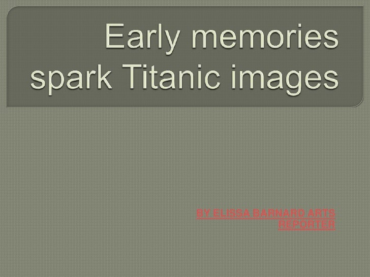 Early memories spark titanic images