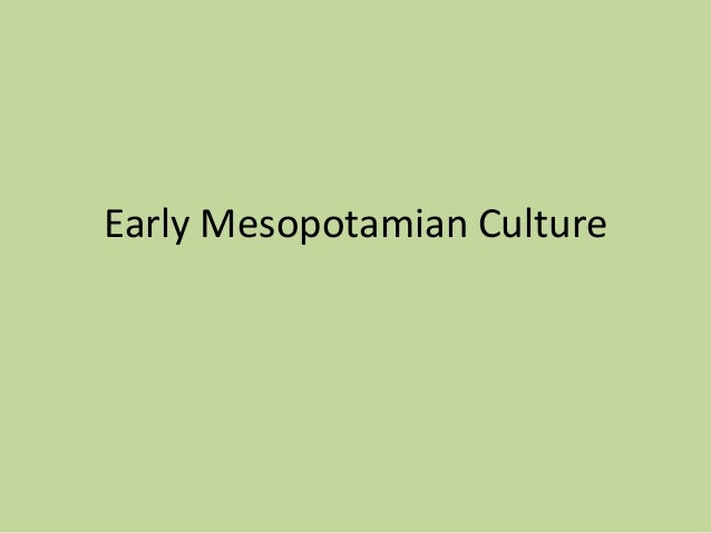 Early Mesopotamian Culture