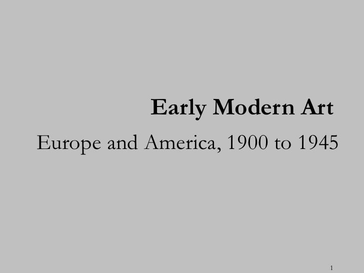 Early Modern Art   Europe and America, 1900 to 1945