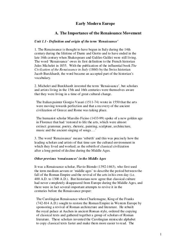 Early Modern Europe              A. The Importance of the Renaissance MovementUnit 1.1 - Definition and origin of the term...