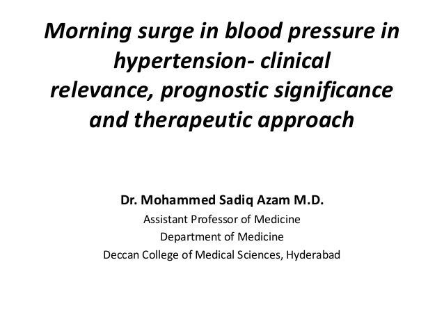 Morning surge in blood pressure in hypertension- clinical relevance, prognostic significance and therapeutic approach Dr. ...