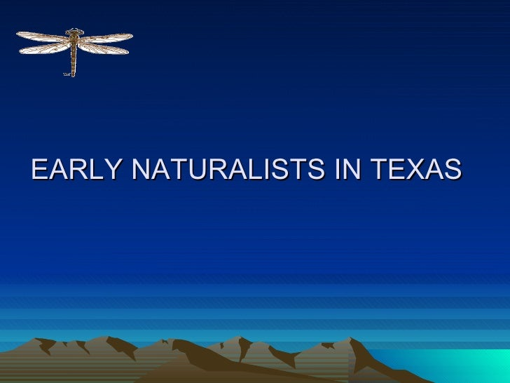 EARLY NATURALISTS IN TEXAS