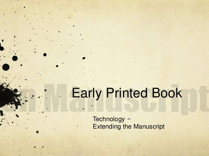 Early Printed Book   Technology ~   Extending the Manuscript