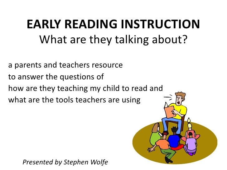 EARLY READING INSTRUCTION<br />What are they talking about?<br />   a parents and teachers resource <br />   to answer the...