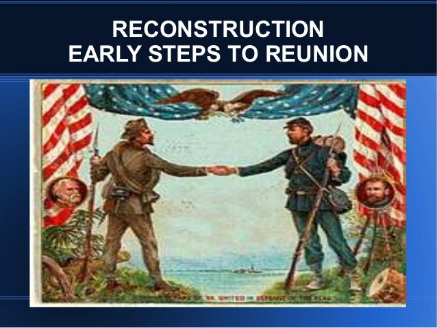 RECONSTRUCTION EARLY STEPS TO REUNION