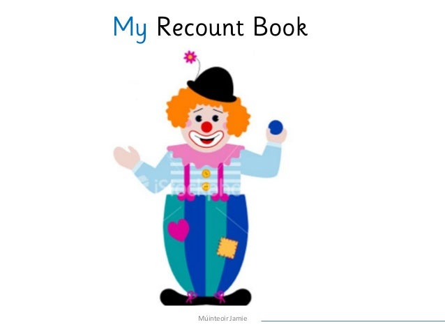 My Recount Book Múinteoir Jamie