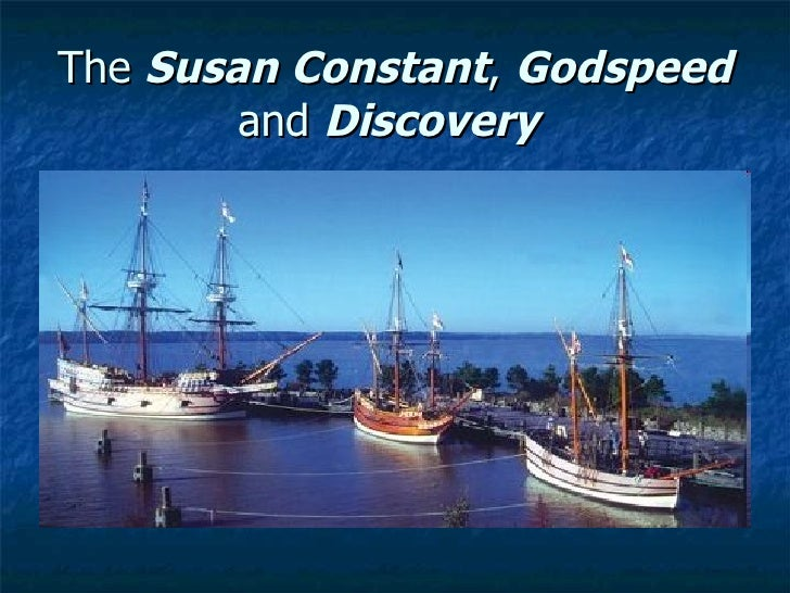 The  Susan Constant ,  Godspeed  and  Discovery