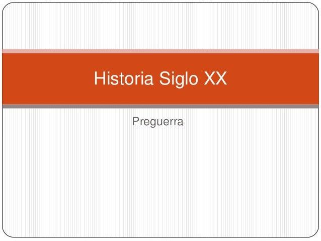 Preguerra Historia Siglo XX