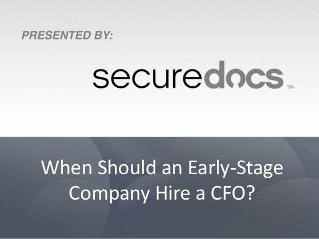 When Should an Early-Stage Company Hire a CFO?