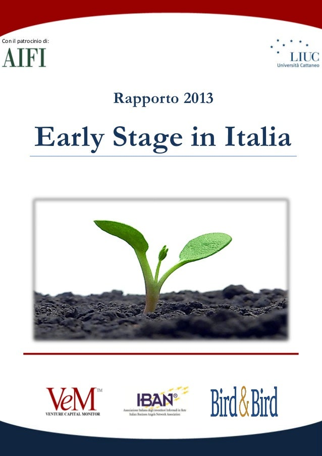 Rapporto 2013 Early Stage in Italia Con il patrocinio di: