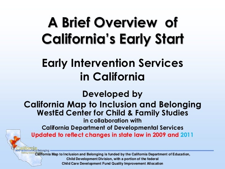 A Brief Overview of     California's Early Start      Early Intervention Services              in California             D...
