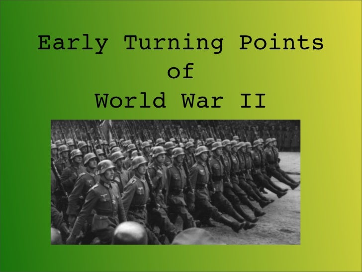 Early turning points of WW II