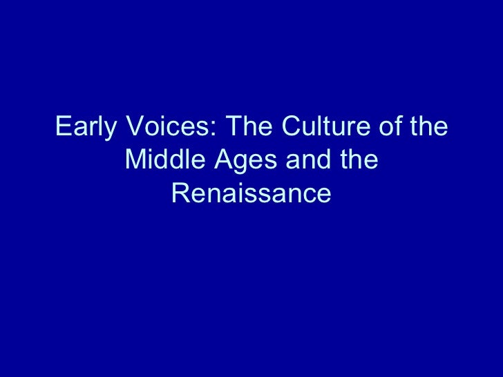 Early Voices: The Culture of the Middle Ages and the Renaissance