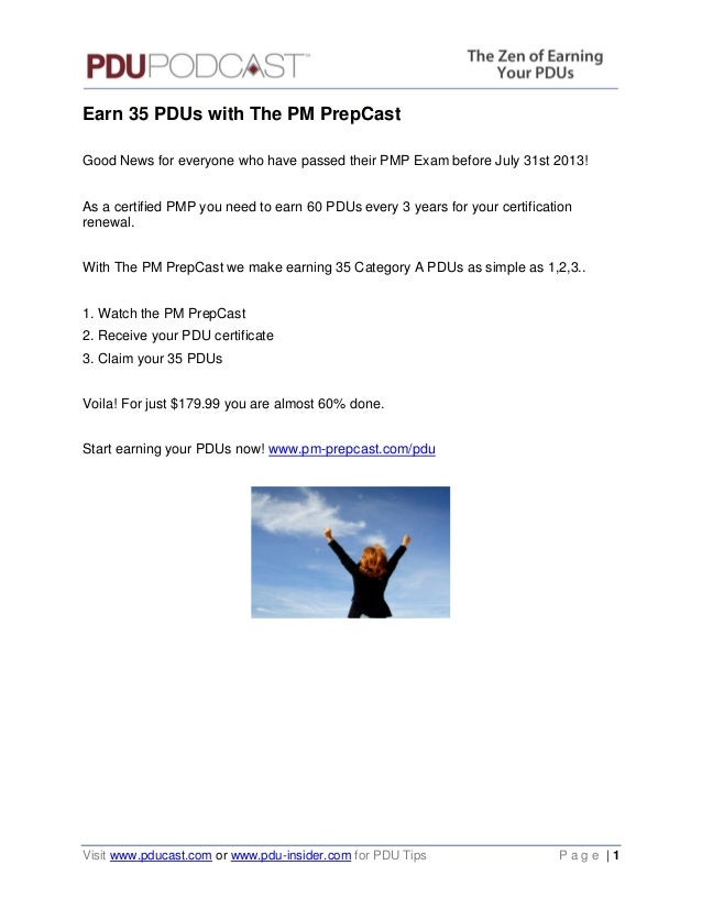 Earn 35 PDUs with The PM PrepCast Good News for everyone who have passed their PMP Exam before July 31st 2013! As a certif...