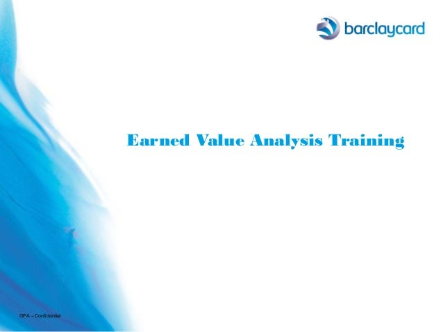 Earned Value Analysis Training GPA – Confidential