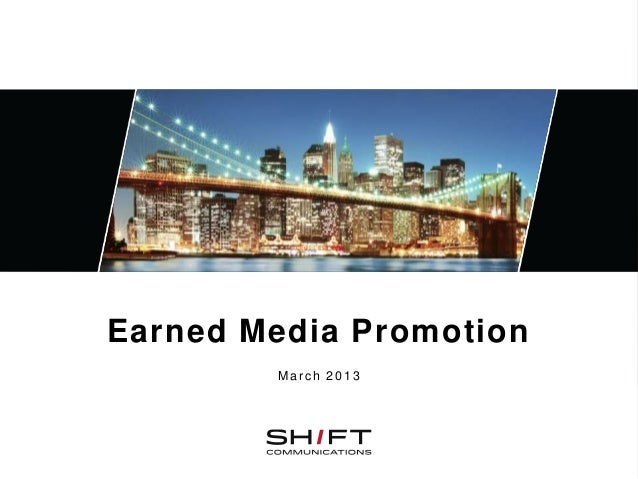Earned Media Promotion        March 2013