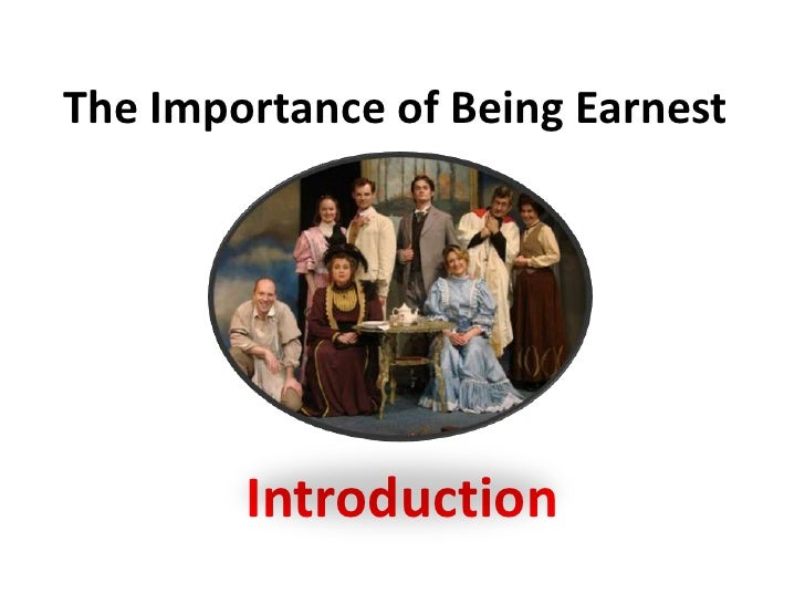 The Importance of Being Earnest Intro.
