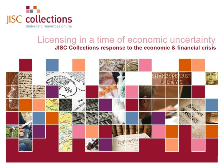Licensing in a time of economic uncertainty   JISC Collections response to the economic & financial crisis
