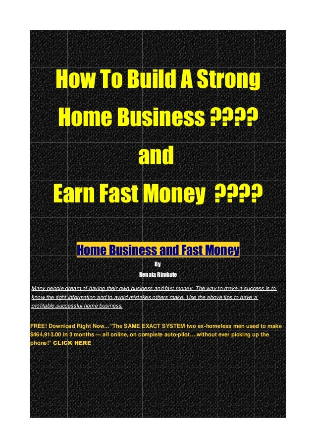 How To Build A Strong Home Business ???? and Earn Fast Money ???? Home Business and Fast Money By Renata Rimkute Many peop...