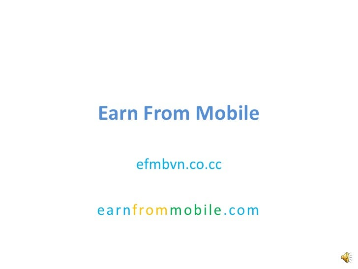 Earn From Mobile      efmbvn.co.cc  earnfrommobile.com