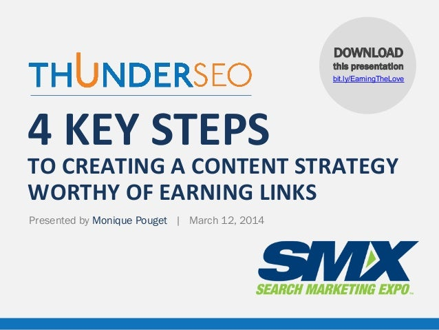 DOWNLOAD this presentation bit.ly/EarningTheLove  4	   KEY	   STEPS	     TO	   CREATING	   A	   CONTENT	   STRATEGY	    WO...