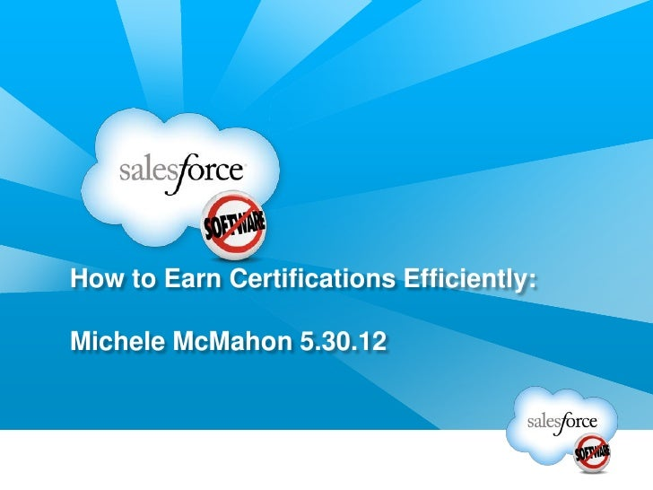 How to Earn Certifications Efficiently:Michele McMahon 5.30.12