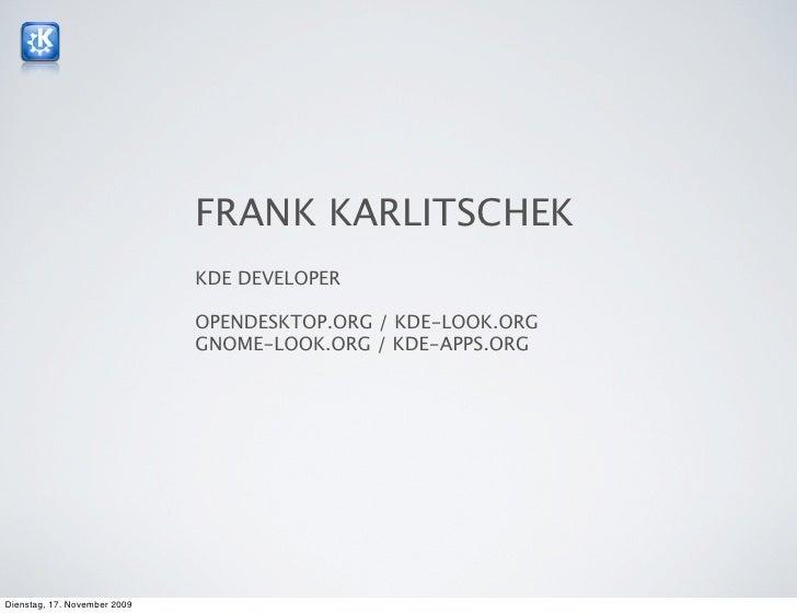 FRANK KARLITSCHEK                               KDE DEVELOPER                                OPENDESKTOP.ORG / KDE-LOOK.OR...