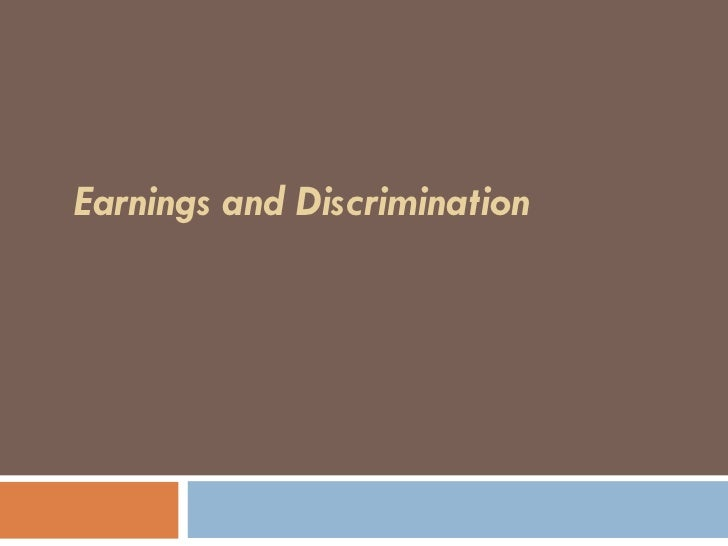Earnings and discrimination ppt bec bagalkot mba