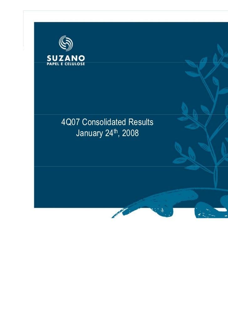 4Q07 Consolidated Results          January 24th, 2008   Algumas afirmações nesta apresentação e durante a sessão de pergun...