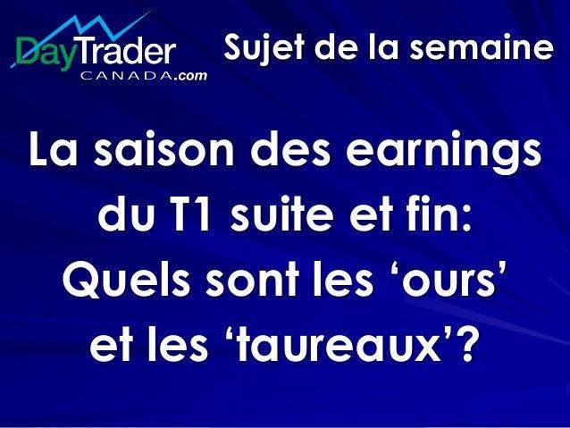 Sujet de la semaine La saison des earnings du T1 suite et fin: Quels sont les 'ours' et les 'taureaux'?