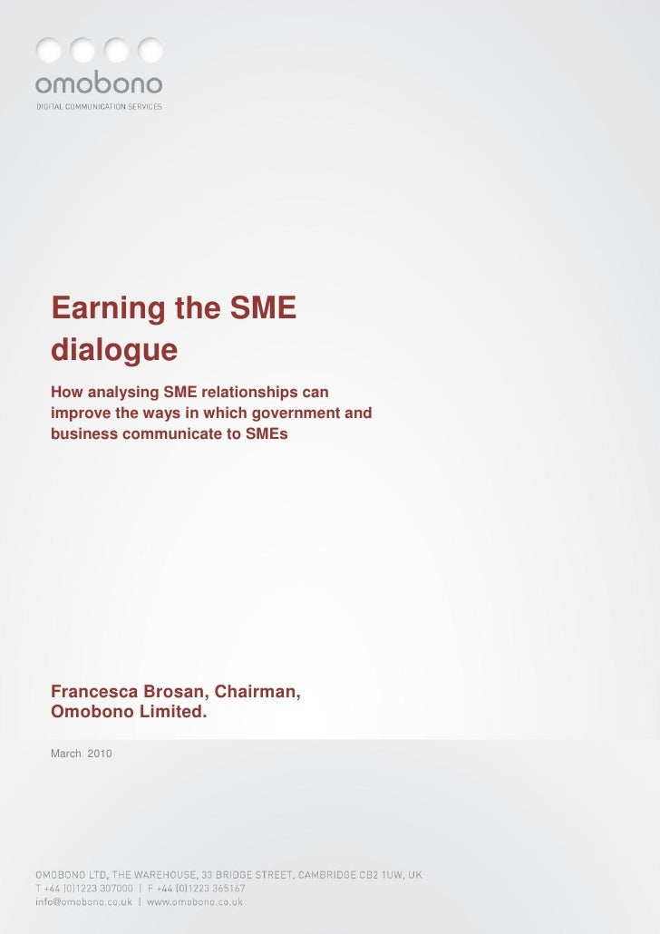 1     Earning the SME dialogue How analysing SME relationships can improve the ways in which government and business commu...