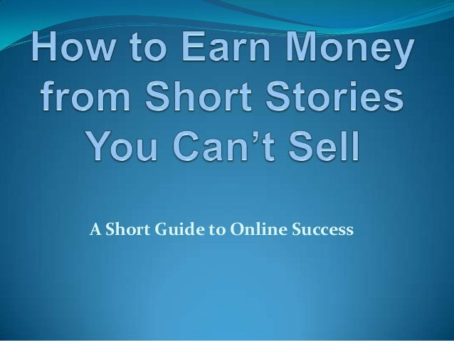 Earn money from short stories that don't sell