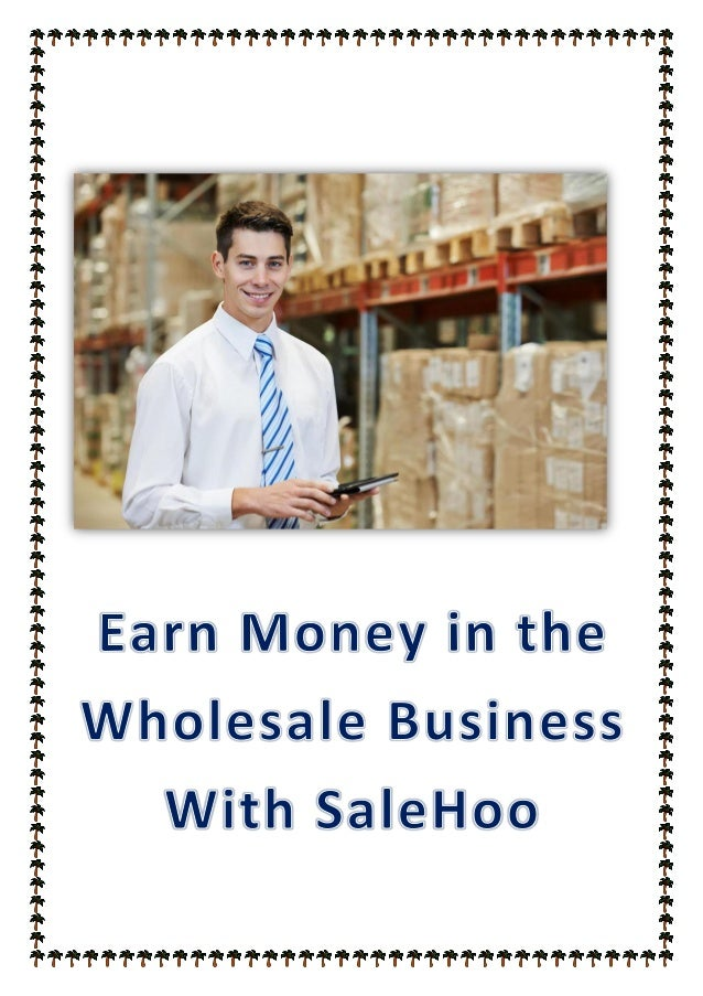 Earn money in the wholesale business with sale hoo