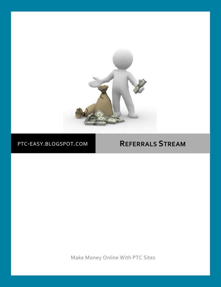 PTC-EASY.BLOGSPOT.COM            REFERRALS STREAM               Make Money Online With PTC Sites
