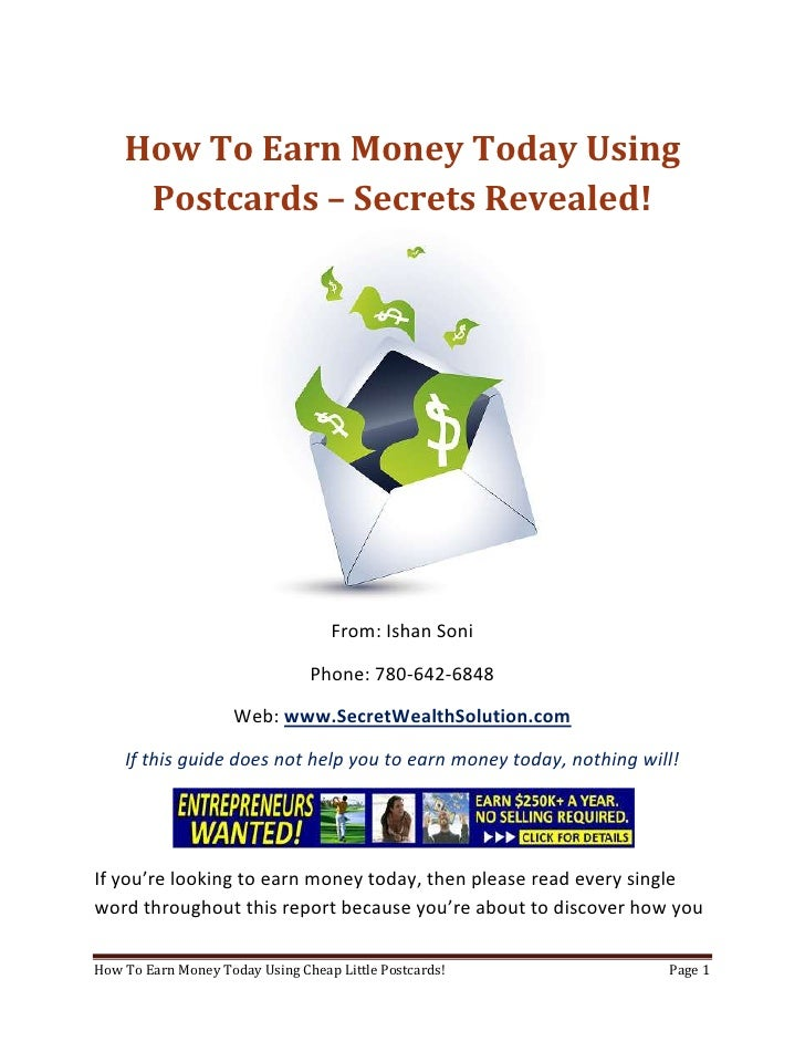 How To Earn Money Today Using Postcards – Secrets Revealed!<br />From: Ishan Soni<br />Phone: 780-642-6848<br />Web: www.S...