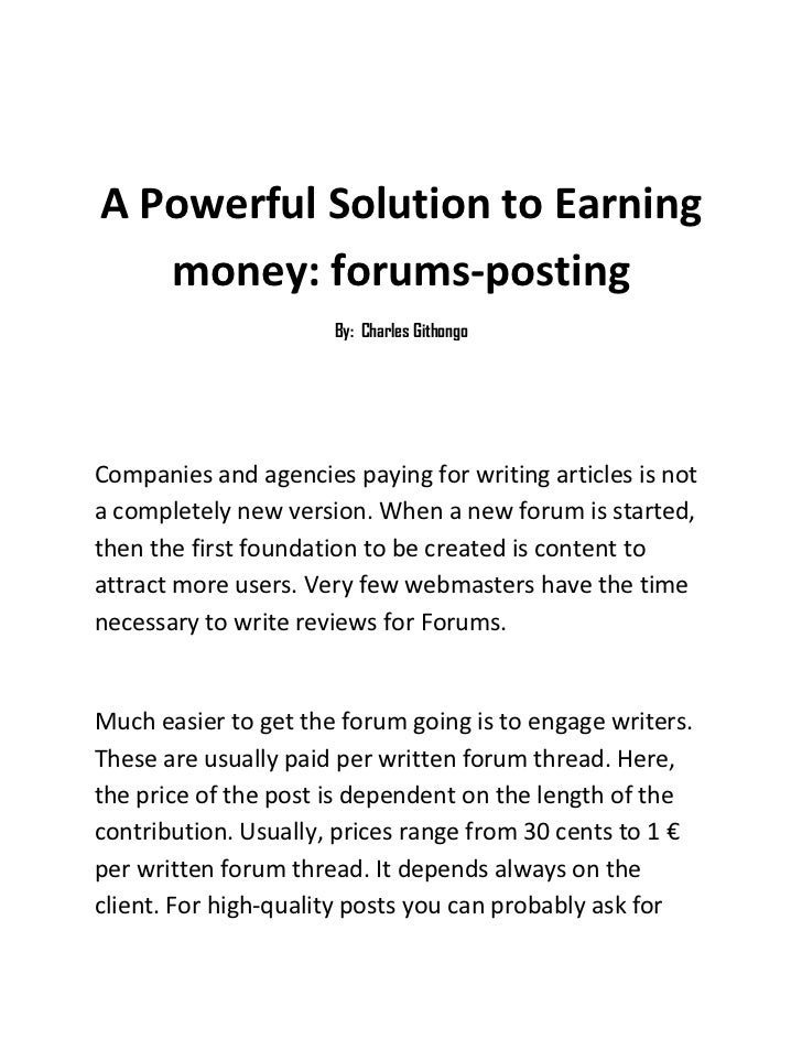 A Powerful Solution to Earning money: forums-posting<br />By:  Charles Githongo<br />Companies and agencies paying for wri...